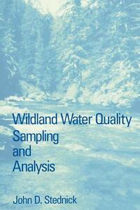 Wildland Water Quality Sampling and Analysis - John D. Stednick - cover