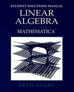 Linear Algebra with Mathematica, Student Solutions Manual: An Introduction Using Mathematica - Fred Szabo - cover