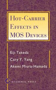 Hot-Carrier Effects in MOS Devices - Eiji Takeda,Cary Y. Yang,Akemi Miura-Hamada - cover