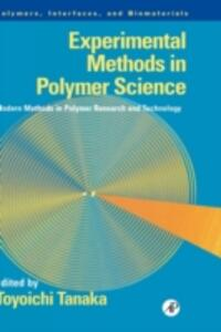 Experimental Methods in Polymer Science: Modern Methods in Polymer Research and Technology - Toyoichi Tanaka - cover