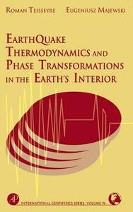 Earthquake Thermodynamics and Phase Transformation in the Earth's Interior - cover