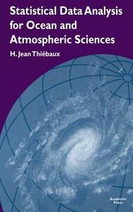 Statistical Data Analysis for Ocean and Atmospheric Sciences: Includes a Data Disk Designed to Be Used as a Minitab File. - H. Jean Thiebaux - cover