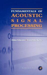 Fundamentals of Acoustic Signal Processing - Mikio Tohyama,Tsunehiko Koike - cover