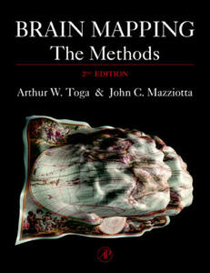 Brain Mapping: The Methods - Arthur W. Toga,John C. Mazziotta - cover