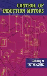 Control of Induction Motors - Andrzej M. Trzynadlowski - cover