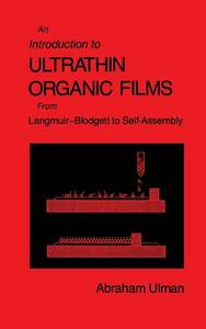 An Introduction to Ultrathin Organic Films: From Langmuir--Blodgett to Self--Assembly - Abraham Ulman - cover
