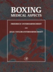 Boxing: Medical Aspects - Friedrich Unterharnscheidt,Julia Taylor Unterharnscheidt - cover
