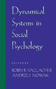 Dynamical Systems in Social Psychology - Robin R. Vallacher,Andrzej Nowak - cover