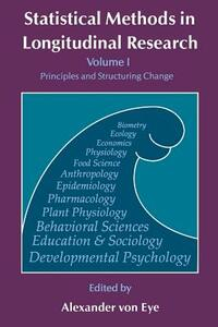 Statistical Methods in Longitudinal Research: Principles and Structuring Change - cover