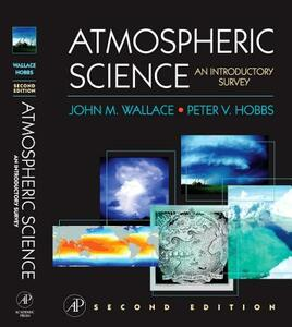 Atmospheric Science: An Introductory Survey - Peter Victor Hobbs,John Michael Wallace - cover