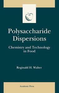 Polysaccharide Dispersions: Chemistry and Technology in Food - Reginald H. Walter - cover