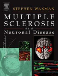 Multiple Sclerosis As A Neuronal Disease - Stephen G. Waxman - cover