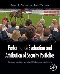 Performance Evaluation and Attribution of Security Portfolios - Bernd R. Fischer,Russ Wermers - cover