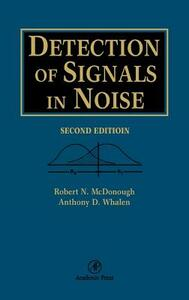 Detection of Signals in Noise - Robert N. McDonough,A. D. Whalen - cover