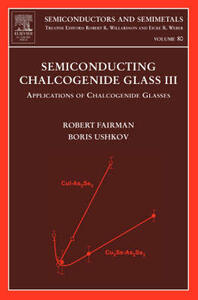 Semiconducting Chalcogenide Glass III: Applications of Chalcogenide Glasses - cover