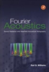 Fourier Acoustics: Sound Radiation and Nearfield Acoustical Holography - Earl G. Williams - cover
