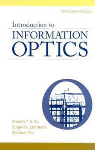 Introduction to Information Optics - Shizuhuo Yin - cover
