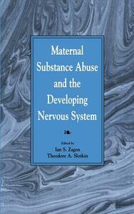 Maternal Substance Abuse and the Developing Nervous System - cover