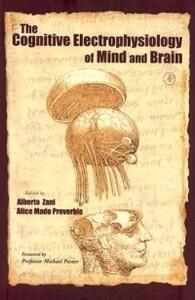 The Cognitive Electrophysiology of Mind and Brain - cover