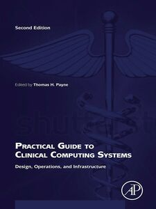 Foto Cover di Practical Guide to Clinical Computing Systems, Ebook inglese di Thomas Payne, edito da Elsevier Science