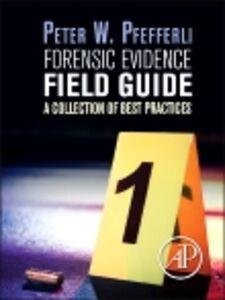 Foto Cover di Forensic Evidence Field Guide, Ebook inglese di Peter Pfefferli, edito da Elsevier Science