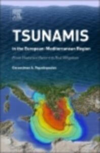Foto Cover di Tsunamis in the European-Mediterranean Region, Ebook inglese di Gerassimos Papadopoulos, edito da Elsevier Science