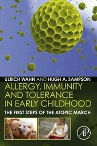 Foto Cover di Allergy, Immunity and Tolerance in Early Childhood, Ebook inglese di  edito da Elsevier Science