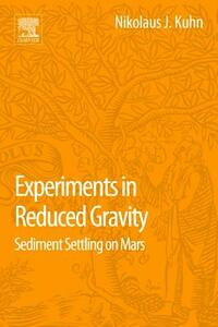 Experiments in Reduced Gravity: Sediment Settling on Mars - Nikolaus Kuhn - cover