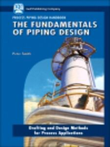 Ebook in inglese The Fundamentals of Piping Design Smith, Peter