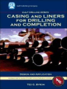 Foto Cover di Casing and Liners for Drilling and Completion, Ebook inglese di Ted G. Byrom, edito da Elsevier Science