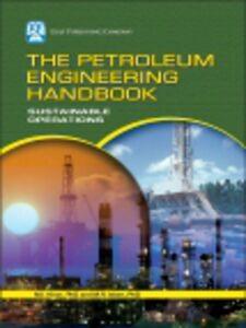 Foto Cover di The Petroleum Engineering Handbook, Ebook inglese di M.R. Islam,M.I. Khan, edito da Elsevier Science