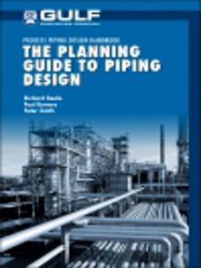 Ebook in inglese The Planning Guide to Piping Design Beale, Richard , Bowers, Paul , Smith, Peter