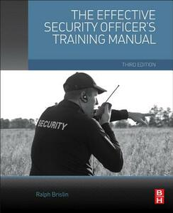 The Effective Security Officer's Training Manual - Ralph F. Brislin - cover