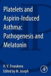 Platelets and Aspirin-Induced Asthma: Pathogenesis and Melatonin - Helen Evsyukova - cover