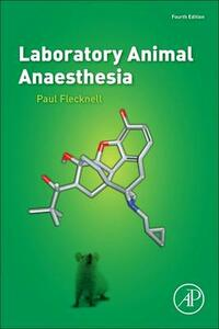Laboratory Animal Anaesthesia - Paul A. Flecknell - cover