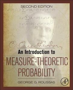 An Introduction to Measure-Theoretic Probability - George G. Roussas - cover