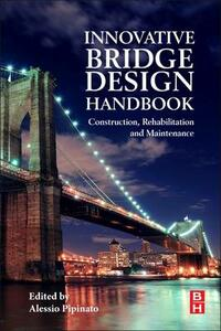 Innovative Bridge Design Handbook: Construction, Rehabilitation and Maintenance - cover