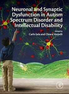 Neuronal and Synaptic Dysfunction in Autism Spectrum Disorder and Intellectual Disability - cover