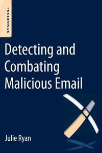 Detecting and Combating Malicious Email - cover