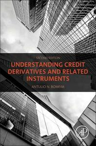 Understanding Credit Derivatives and Related Instruments - Antulio Bomfim - cover