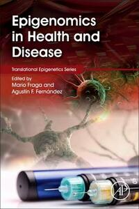 Epigenomics in Health and Disease - Mario Fraga,Agustin Fernandez - cover