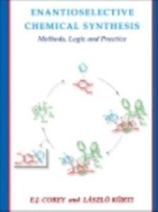 Foto Cover di Enantioselective Chemical Synthesis, Ebook inglese di Elias J. Corey,Laszlo Kurti, edito da Elsevier Science