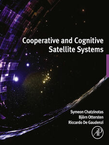 Ebook in inglese Cooperative and Cognitive Satellite Systems Chatzinotas, Symeon , Gaudenzi, Riccardo De , Ottersten, Bjorn