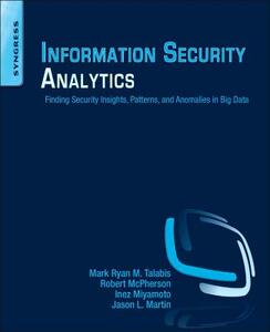 Information Security Analytics: Finding Security Insights, Patterns, and Anomalies in Big Data - Mark Talabis,Robert L. McPherson,Inez Miyamoto - cover