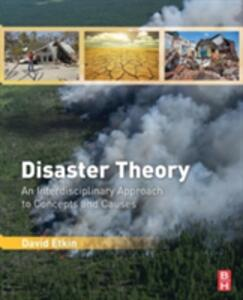 Disaster Theory: An Interdisciplinary Approach to Concepts and Causes - David Etkin - cover