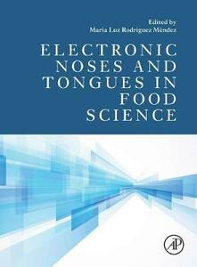 Electronic Noses and Tongues in Food Science - Maria Rodriguez Mendez - cover