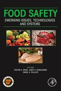 Food Safety: Emerging Issues, Technologies and Systems - Steven C. Ricke,Janet R. Donaldson,Carol Phillips - cover