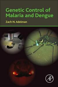 Genetic Control of Malaria and Dengue - Zach Adelman - cover