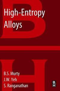 High-Entropy Alloys - B.S. Murty,Jien-Wei Yeh,S. Ranganathan - cover