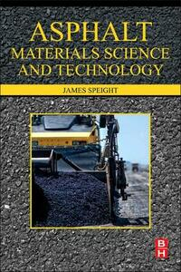 Asphalt Materials Science and Technology - James Speight - cover
